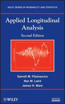 Applied Longitudinal Analysis By Fitzmaurice, Garrett M./ Laird, Nan M./ Ware, James H.